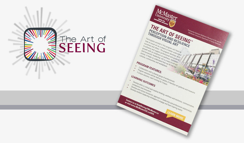 The Art of Seeing is a Visual Literacy Program developed by McMaster University Department of Family Medicine and McMaster Museum of Art in partnership. Now offered through McMaster CCE