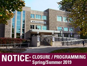McMaster Museum of Art - Temporary Closure March 19 - August 23, 2019